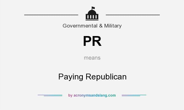 What does PR mean? It stands for Paying Republican
