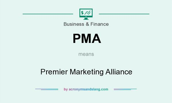 What does PMA mean? It stands for Premier Marketing Alliance
