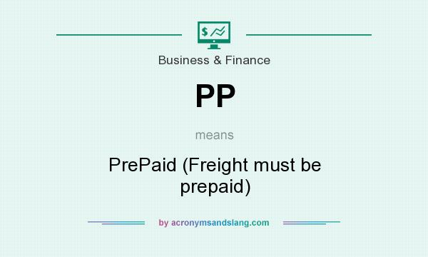 What does PP mean? It stands for PrePaid (Freight must be prepaid)