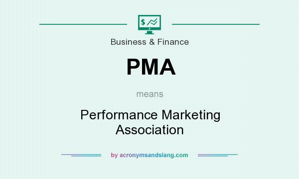 What does PMA mean? It stands for Performance Marketing Association