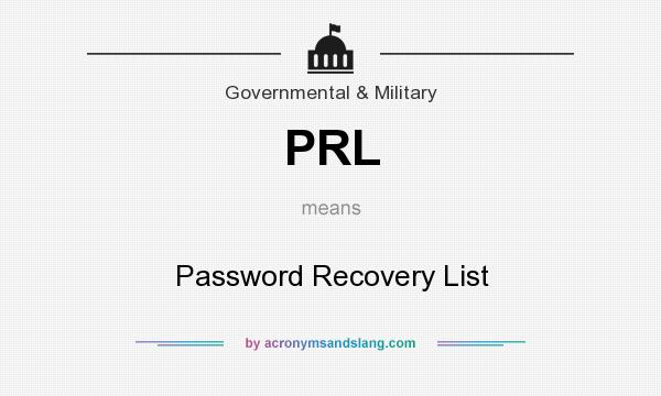 What does PRL mean? It stands for Password Recovery List