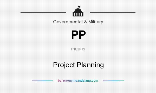What does PP mean? It stands for Project Planning