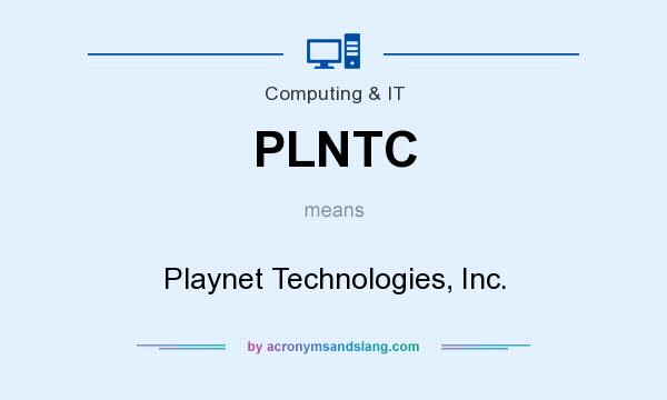 What does PLNTC mean? It stands for Playnet Technologies, Inc.