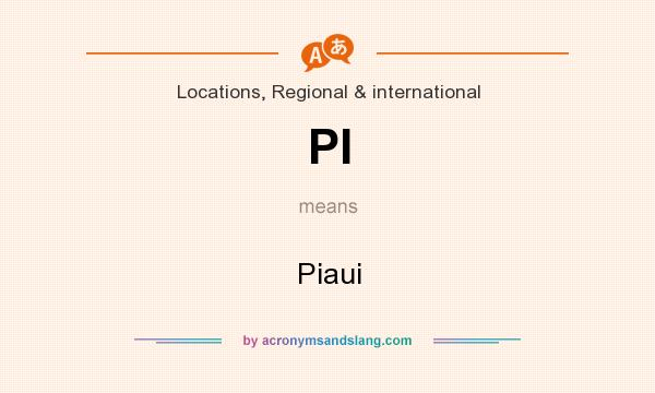 What does PI mean? It stands for Piaui
