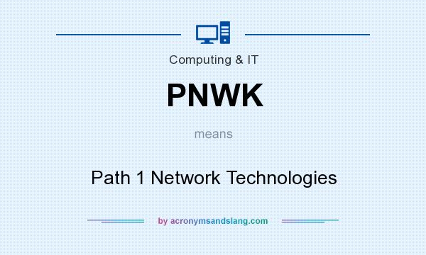 What does PNWK mean? It stands for Path 1 Network Technologies