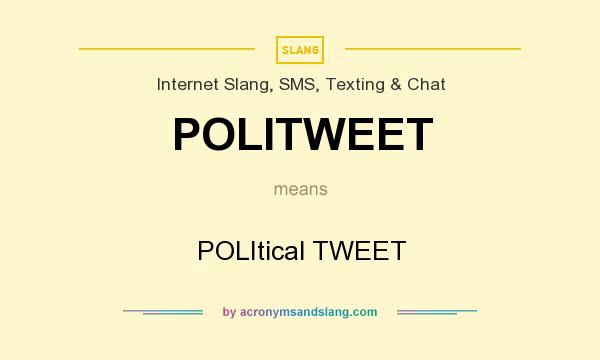 What does POLITWEET mean? It stands for POLItical TWEET