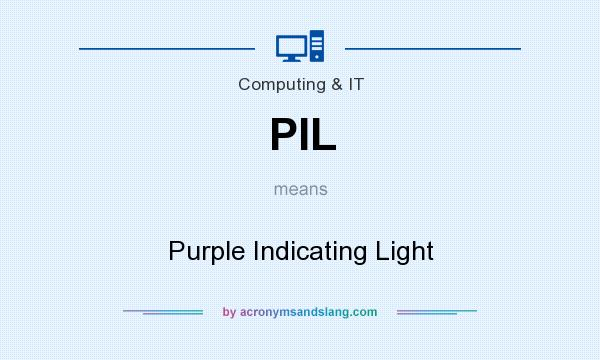 What does PIL mean? It stands for Purple Indicating Light