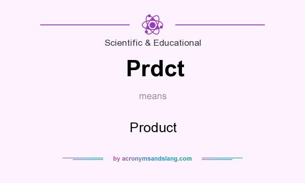 What does Prdct mean? It stands for Product
