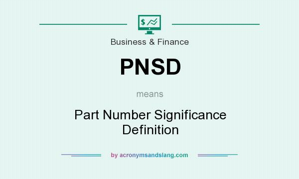 What does PNSD mean? It stands for Part Number Significance Definition