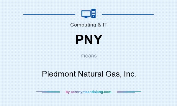 What does PNY mean? It stands for Piedmont Natural Gas, Inc.