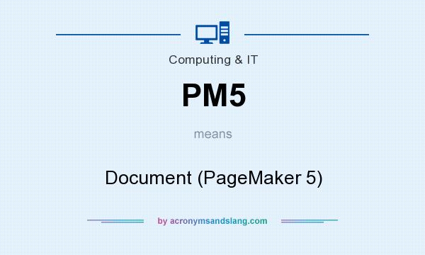What does PM5 mean? It stands for Document (PageMaker 5)