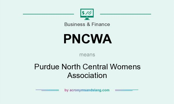 What does PNCWA mean? It stands for Purdue North Central Womens Association