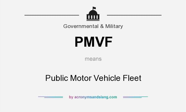 What does PMVF mean? It stands for Public Motor Vehicle Fleet