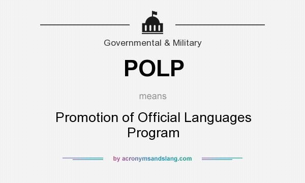 What does POLP mean? It stands for Promotion of Official Languages Program
