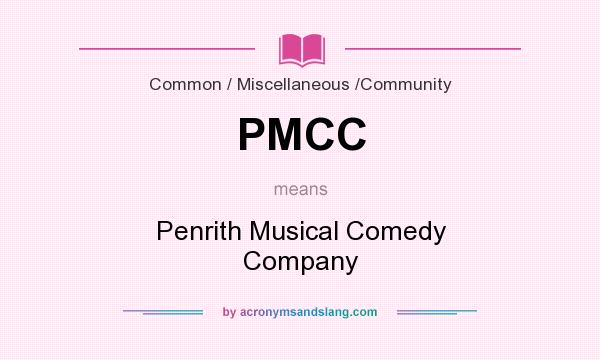 What does PMCC mean? It stands for Penrith Musical Comedy Company