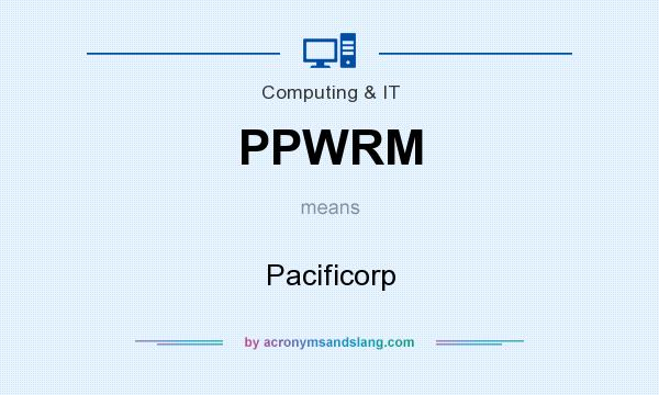 What does PPWRM mean? It stands for Pacificorp