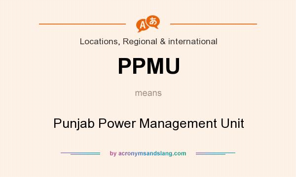 What does PPMU mean? It stands for Punjab Power Management Unit