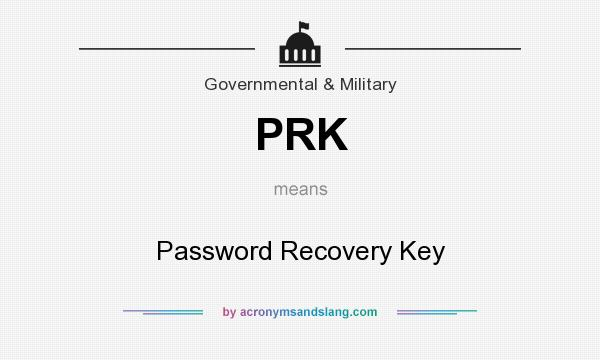 What does PRK mean? It stands for Password Recovery Key