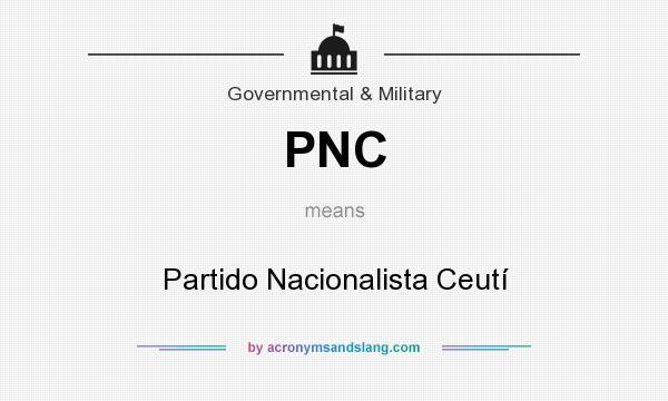 What does PNC mean? It stands for Partido Nacionalista Ceutí