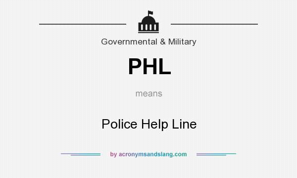 What does PHL mean? It stands for Police Help Line