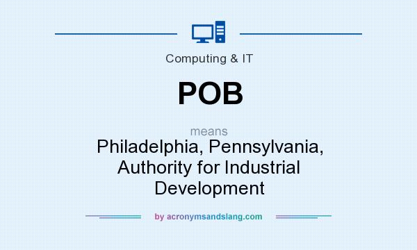What does POB mean? It stands for Philadelphia, Pennsylvania, Authority for Industrial Development