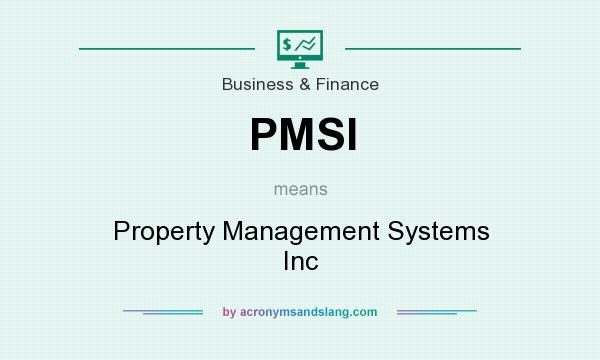 What does PMSI mean? It stands for Property Management Systems Inc
