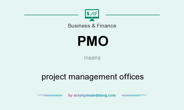 What does PMO mean? It stands for project management offices