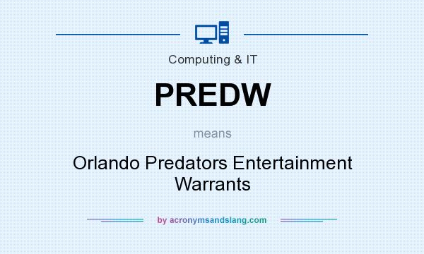 What does PREDW mean? It stands for Orlando Predators Entertainment Warrants