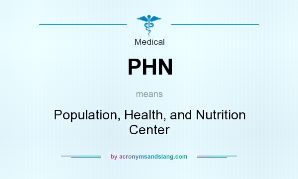 What does PHN mean? It stands for Population, Health, and Nutrition Center