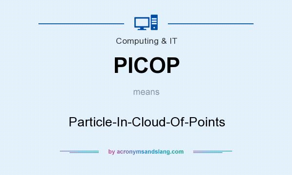 What does PICOP mean? It stands for Particle-In-Cloud-Of-Points
