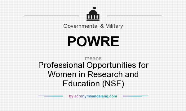What does POWRE mean? It stands for Professional Opportunities for Women in Research and Education (NSF)