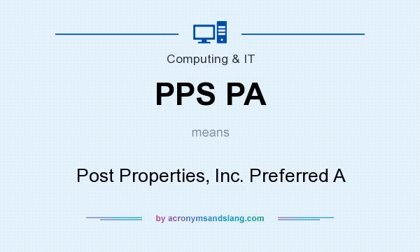 What does PPS PA mean? It stands for Post Properties, Inc. Preferred A