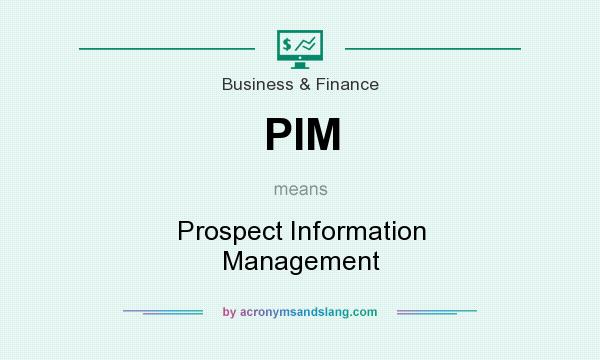 What does PIM mean? It stands for Prospect Information Management