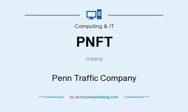 What does PNFT mean? It stands for Penn Traffic Company