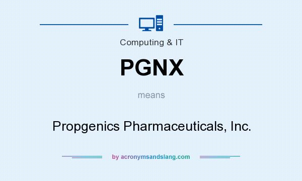What does PGNX mean? It stands for Propgenics Pharmaceuticals, Inc.