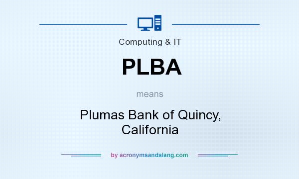 What does PLBA mean? It stands for Plumas Bank of Quincy, California