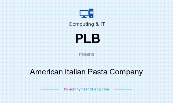 What does PLB mean? It stands for American Italian Pasta Company