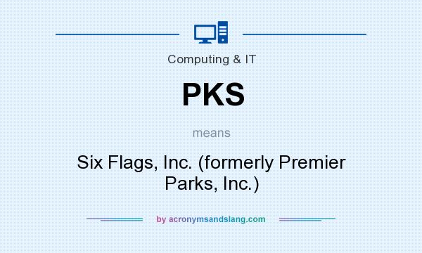 What does PKS mean? It stands for Six Flags, Inc. (formerly Premier Parks, Inc.)