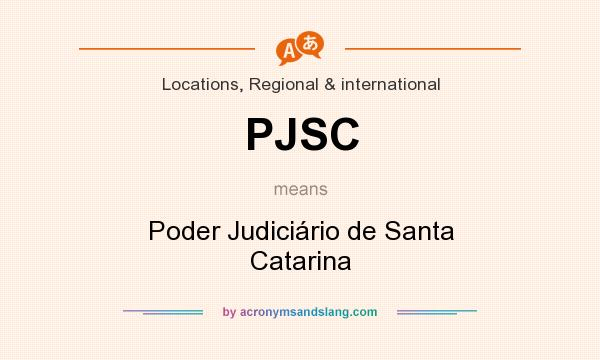 What does PJSC mean? It stands for Poder Judiciário de Santa Catarina