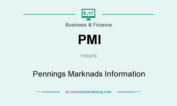 What does PMI mean? It stands for Pennings Marknads Information