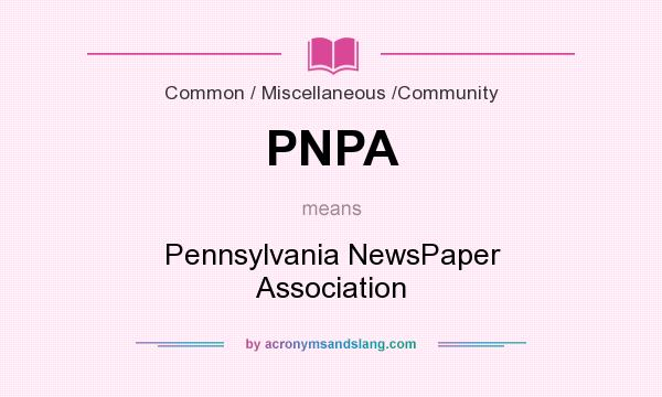 What does PNPA mean? It stands for Pennsylvania NewsPaper Association