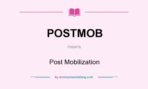 What does POSTMOB mean? It stands for Post Mobilization