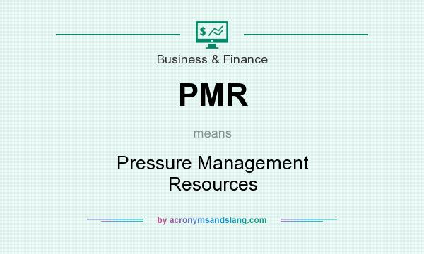 What does PMR mean? It stands for Pressure Management Resources