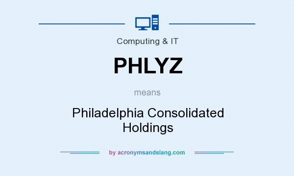 What does PHLYZ mean? It stands for Philadelphia Consolidated Holdings