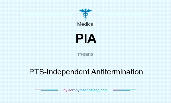 What does PIA mean? It stands for PTS-Independent Antitermination