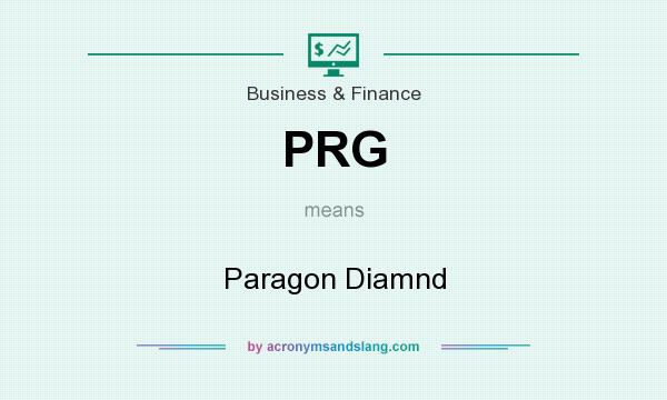 What does PRG mean? It stands for Paragon Diamnd
