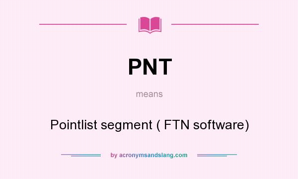 What does PNT mean? It stands for Pointlist segment ( FTN software)