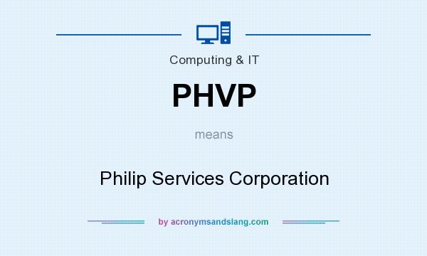 What does PHVP mean? It stands for Philip Services Corporation