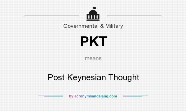 What does PKT mean? It stands for Post-Keynesian Thought