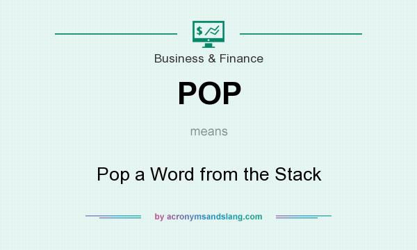 What does POP mean? It stands for Pop a Word from the Stack